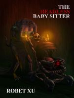 Headless Baby Sitter by whiteguardian