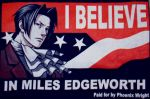 I believe in Miles Edgeworth by rogueymu