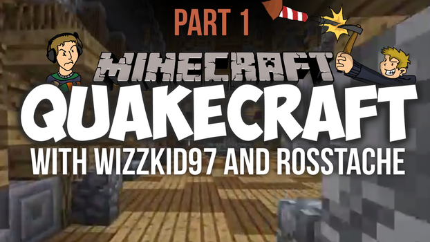 Quakecraft #1 with WizzKid97 and Rosstache by WizzKid97