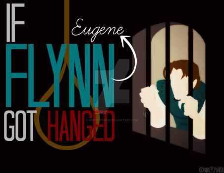 If Flynn(Eugene) got HANGED by MIKEYCPARISII