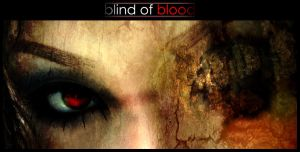 Blind of Blood by spilling-heart