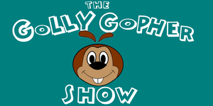 Cartoon Idea: The Golly Gopher Show by ToonIncProductions
