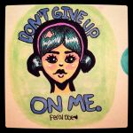 Don't Give Up On Me by hello-velvet