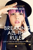 Breaking All The Rules poster by diamondcrevasse
