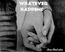 Whatever Happens ! by annakoutsidou