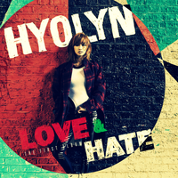 Hyolyn: LOVE + HATE by Awesmatasticaly-Cool