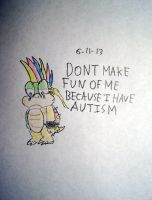 Stop making fun of Autistic people. by Vyel