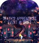 DEATHS APPRENTICES EVENT II: SHIFT by mintyfreshmangos
