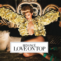 Beyonce - Love On Top by cutmyhairatnight