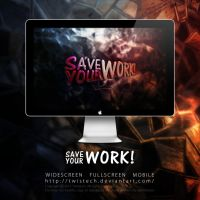 Save your work! by Twistech