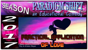 PSEC 2017 Pract App of Love with Max Dave Katerina by paradigm-shifting