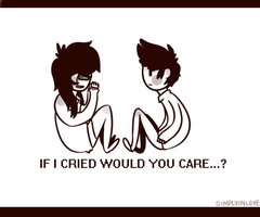 If I Cried Would You Care...? by SIMPLYINLOVE