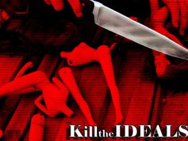 ANTI-ANOREXIA: Kill the ideals by KamiRenee