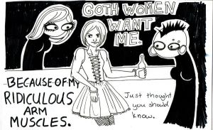 Goth Women Want Me by Lime-Bat