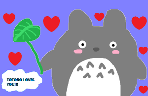 Totoro Loves You by TotoroGirl