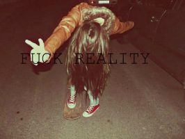 fuck reality. by LauVC