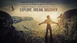 Explore. Dream. Discover by NINJAIWORKS