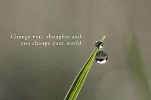 Change your thoughts and you change your world by Penni2