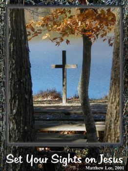 Set Your Sights on Jesus by MattGyver