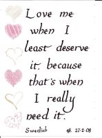 Love me when I least deserve i by Itti