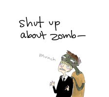 Shut up about Zomb- by annit-the-conqueror