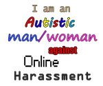 Stop harassment towards autistic men and women by TotallyDeviantLisa