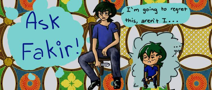 Ask Fakir Banner by cellophane-rose