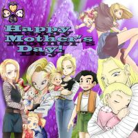 Android 18 Happy Mother's Day by 18deadulybeauty18