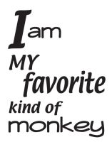 I am my favorite kind of monkey by beePear