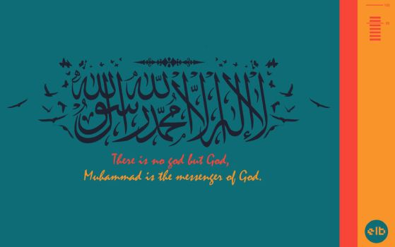 There is no god but God,Muhammad is the messenger. by onassart