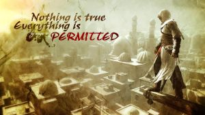 Nothing is True, Everything is Permitted by maya-v