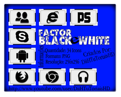 Icones para Dock: Factor Black White (Exclusivos) by DiiHnaNeT