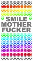 SMILE MOTHER FUCKER by mike-db