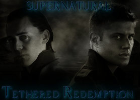 Supernatural: Tethered Redemption - Chapter 3 by maqeurious