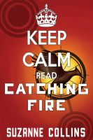 KEEP CALM AND READ CATCHING FIRE by AMEH-LIA