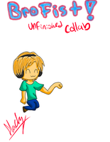 Unfinished Collab (BROFIST) by shadow54379