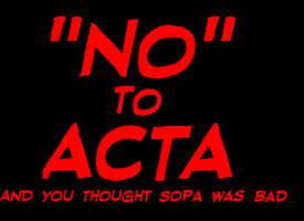 SOPA was just a diversion, ACTA is far worse by dinshino