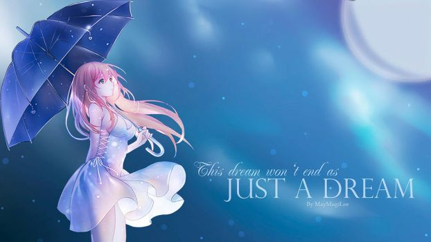 This dream won't end as just a dream Wallpaper by MayMugiLee