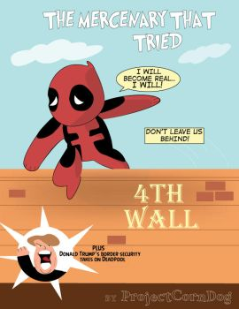 Deadpool Jumping Over The 4th Wall by ProjectCornDog