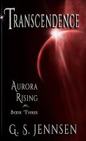 Transcendence: Aurora Rising Book Three by GSJennsen