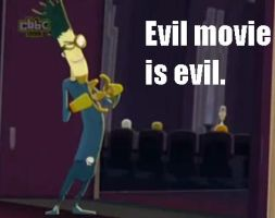 Evil Movie Is Evil by Screwed-In-The-Head
