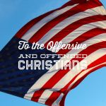 To the Offensive and Offended Christians by 1234RoseSmith