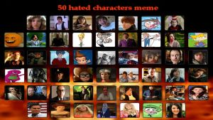 My Top 50 Hated Characters Meme by Normanjokerwise
