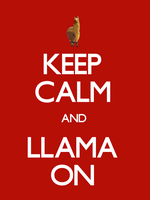 Keep Calm and Llama On by kiddomerriweather