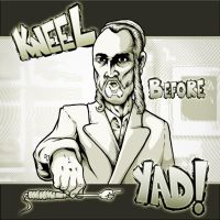 Kneel Before Yad by LogicalOperator