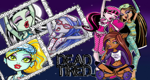 Monster High Dead Tired Wallpaper by Wizplace
