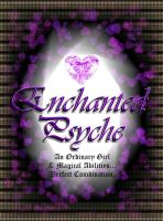 Cover: Enchanted Psyche. by Psychosomatic-Psyche
