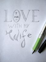 Day 2 - I am in love with my wife by anotherartgeek