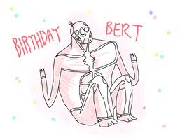 BIRTHDAY BERT by Wowza-Wowzers