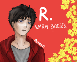 R. : Warm bodies by pair0027